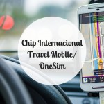 Chip internacional – Travel Mobile/OneSIM Experience