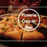 Pizzaria Cara de Mau em Gramado