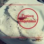 Tapioca Napolitana