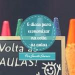 6 dicas para economizar na compra do material escolar