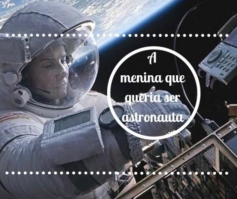 a menina que queria ser astronauta