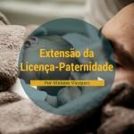 Extensão da Licença-Paternidade