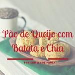 Pão de queijo com batata e chia