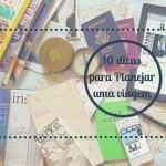 10 Dicas para planejar uma viagem
