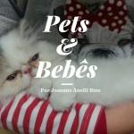 Pets e Bebês