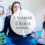 Mamãe é Rock