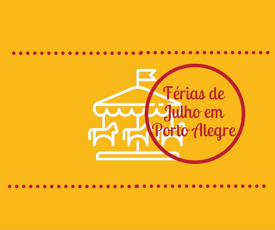 Férias de julho em Porto Alegre