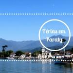 Férias em Paraty – A Viagem