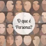 O que é Persona e para que serve?