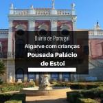 Diário de Portugal: Pousada Palácio de Estoi