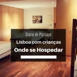 Diário de Portugal: Lisboa com crianças – Onde se hospedar?