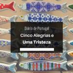 Diário de Portugal: cinco alegrias e uma tristeza