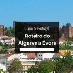 Roteiro para ir do Algarve a Évora