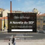 Diário de Portugal: A novela do SEF em Portugal
