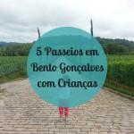 5 passeios em Bento Gonçalves com crianças