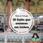 15 Cafés que amamos em Lisboa