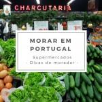 Supermercados em Portugal – Dicas de morador