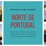 Roteiro de uma semana pelo norte de Portugal