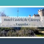 Castillo de Cáceres – pousada de charme