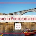 Como é morar no Porto com crianças