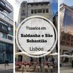 Passear em Lisboa: Roteiro por Saldanha