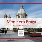 Morar em Braga por Mara Azevedo