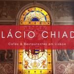 Palácio Chiado – para almoçar como um rei