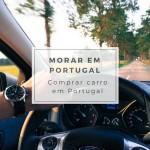 Nossa experiência em comprar carro em Portugal
