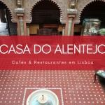 Casa do Alentejo em Lisboa