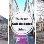 Roteiro pelo Cais do Sodré em Lisboa
