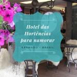 Hotel das Hortênsias para uma escapada romântica