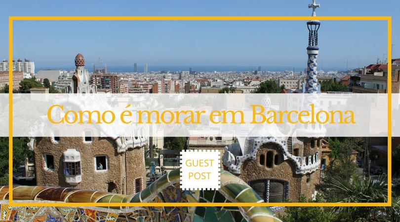 como é morar em barcelona