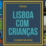 10 lugares para visitar em Lisboa com crianças