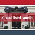 Grand Hotel Amelôt Paris
