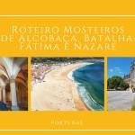 Roteiro Mosteiros de Alcobaça e Batalha