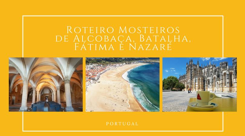 Roteiro Mosteiros e Nazaré