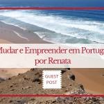 Mudar e Empreender em Portugal – A experiência da Renata