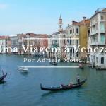Uma viagem a Veneza por Adriele Motta