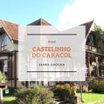 Castelinho do Caracol em Canela