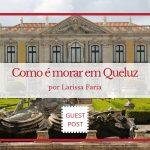 Como é morar em Queluz por Larissa Farias