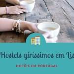 Hostels em Lisboa que são giríssimos
