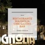 Restaurante Magnólia Cine Gastro Bar