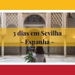 3 dias em Sevilha Andaluzia