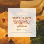 Restaurante Galangal o oriente em Canela