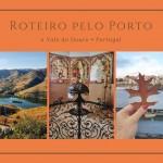 Roteiro visitando o Porto e o Douro