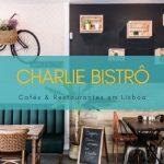 Charlie Bistrô opção saudável em Lisboa