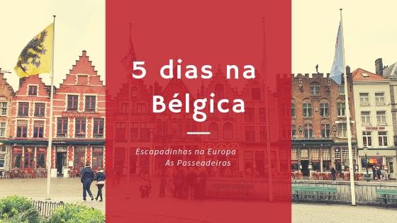 5 dias na Bélgica