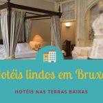 Hotéis lindos em Bruxelas