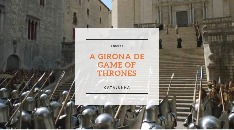 Girona de Game of Thrones