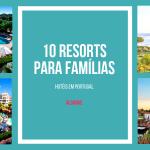 10 Resorts para famílias no Algarve